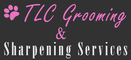 TLC Grooming and Sharpening Services
